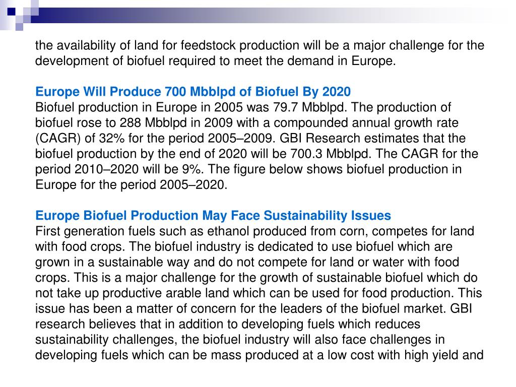 the availability of land for feedstock production will be a major challenge for the development of biofuel required to meet the demand in Europe.