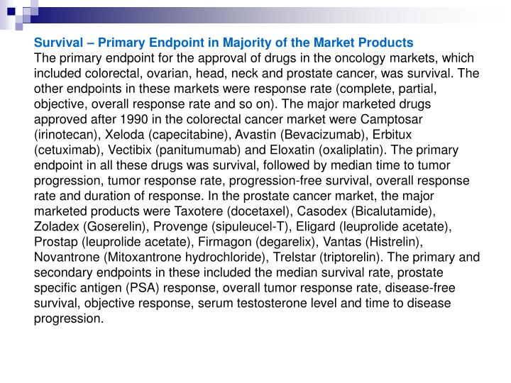 Survival – Primary Endpoint in Majority of the Market Products