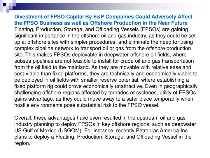 Divestment of FPSO Capital By E&P Companies Could Adversely Affect the FPSO Business as well as Offs...
