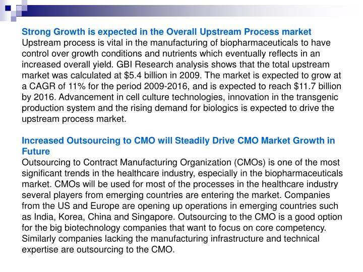 Strong Growth is expected in the Overall Upstream Process market