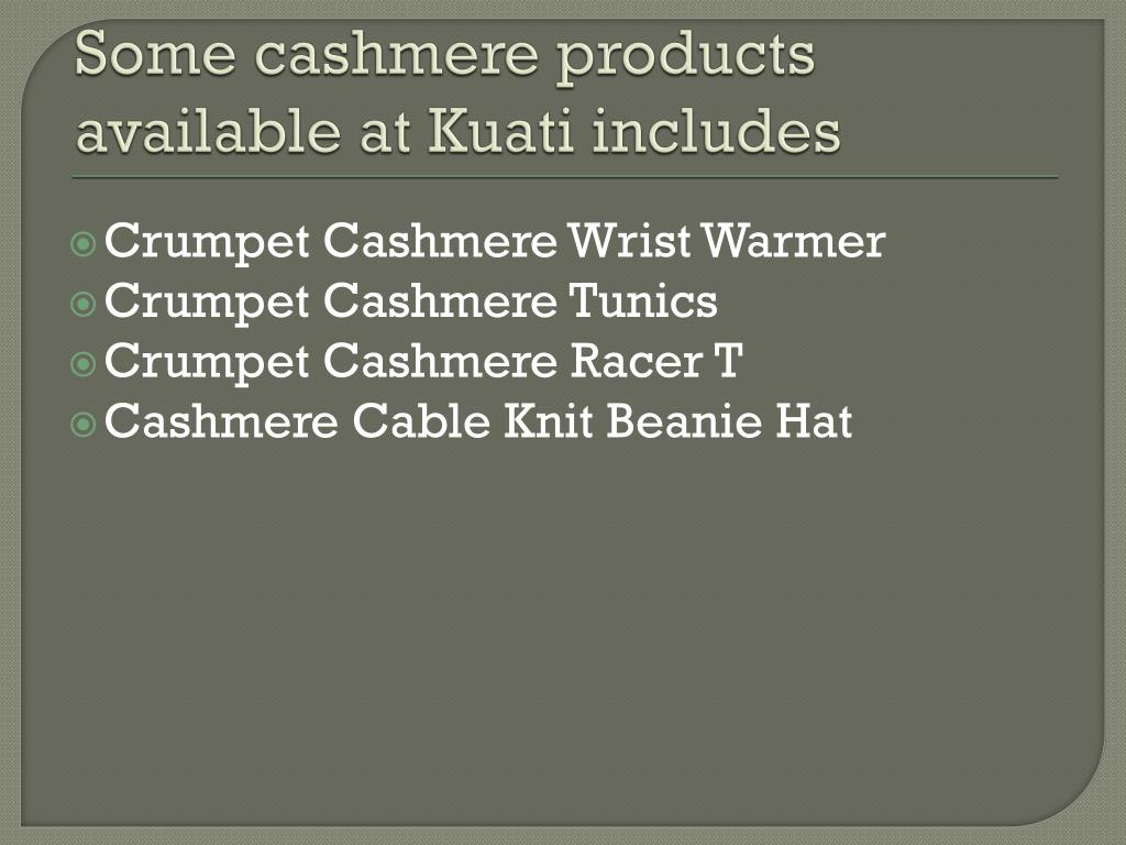 Some cashmere products available at Kuati includes