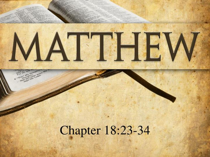 Chapter 18:23-34