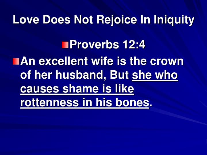 Love Does Not Rejoice In Iniquity