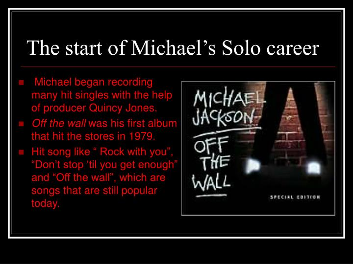 The start of Michael's Solo career