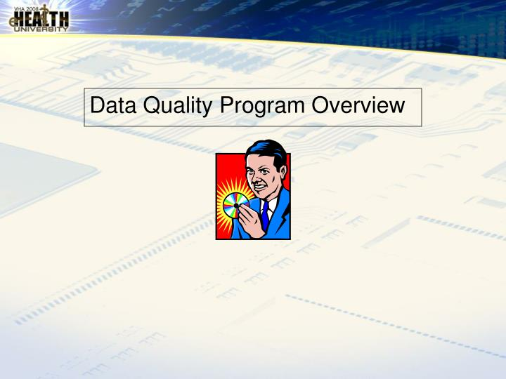 Data Quality Program Overview