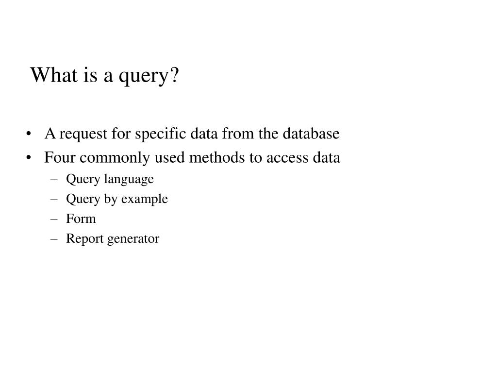 What is a query?