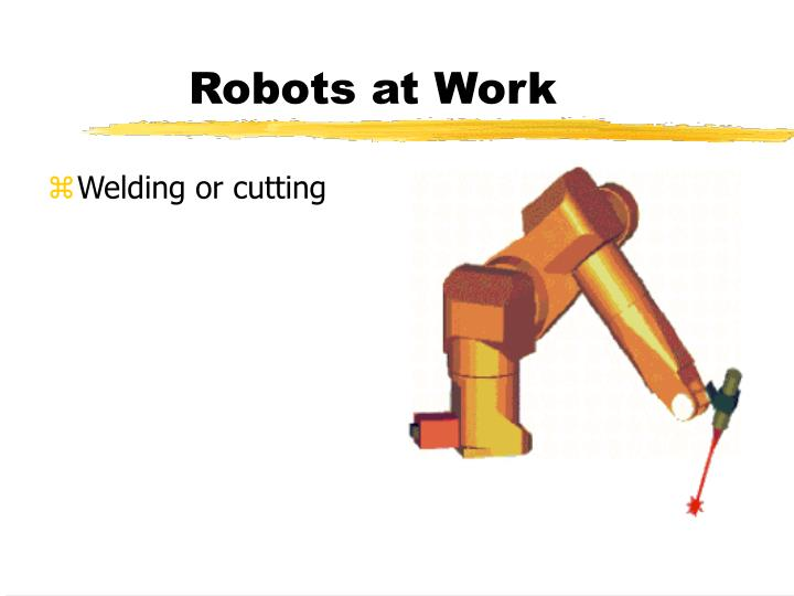 Robots at Work