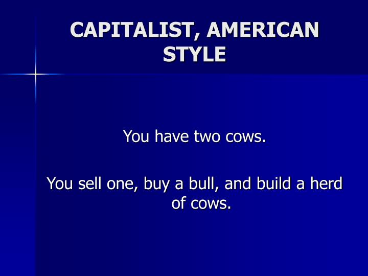 CAPITALIST, AMERICAN STYLE
