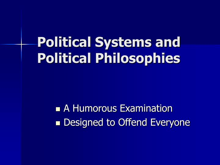 Political Systems and Political Philosophies