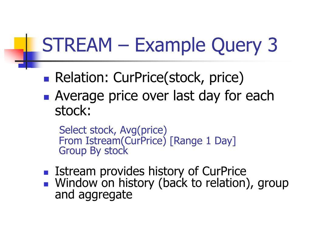 STREAM – Example Query 3