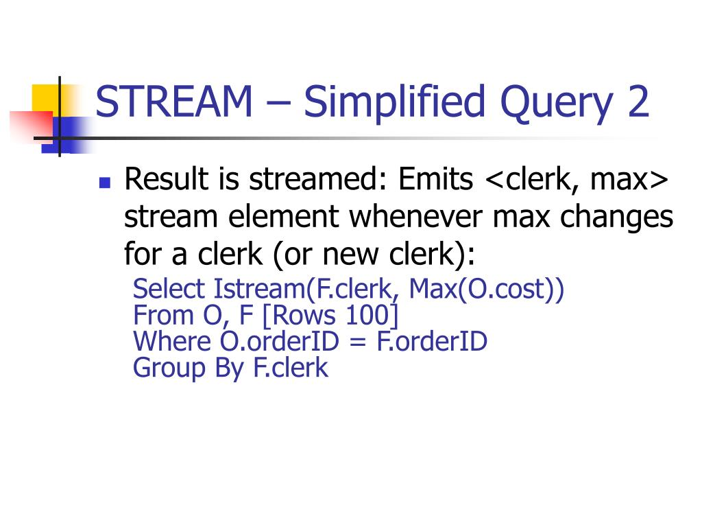 STREAM – Simplified Query 2