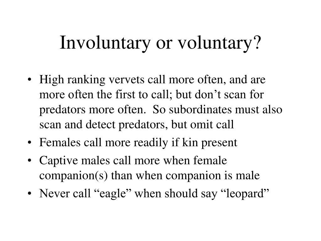 Involuntary or voluntary?