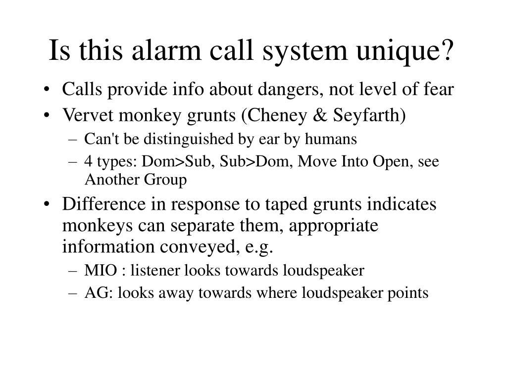 Is this alarm call system unique?
