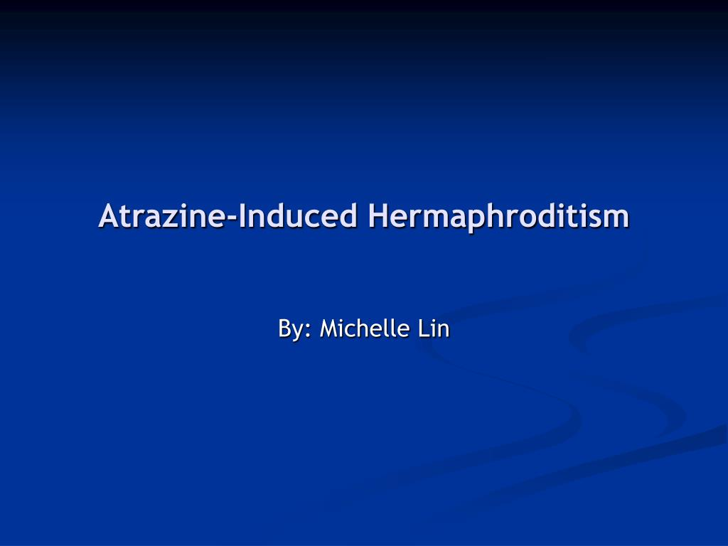 Atrazine-Induced Hermaphroditism
