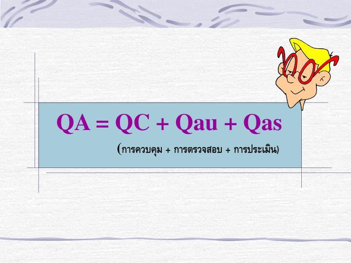 QA = QC + Qau + Qas