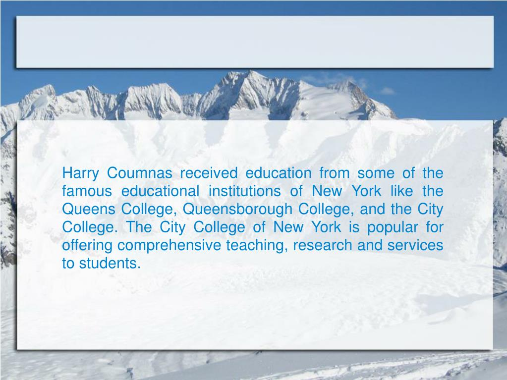 Harry Coumnas received education from some of the famous educational institutions of New York like the Queens College, Queensborough College, and the City College. The City College of New York is popular for offering comprehensive teaching, research and services to students.