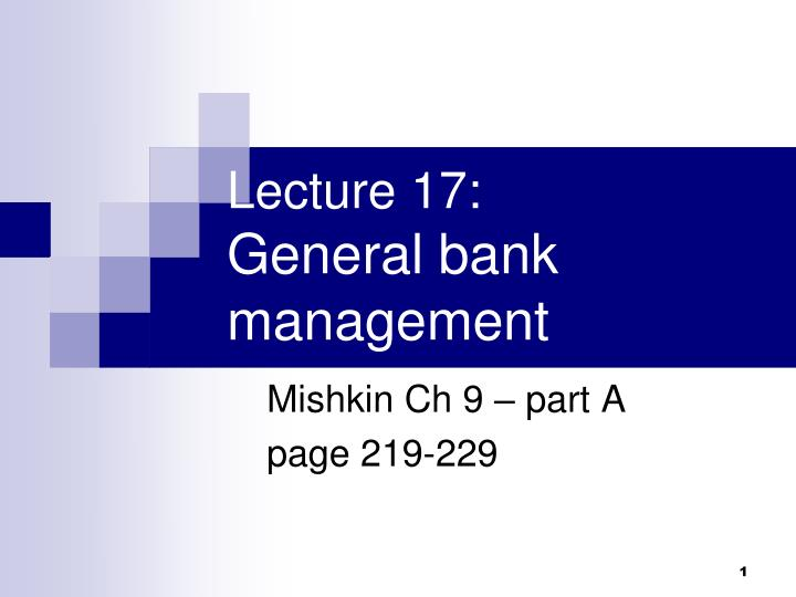 Lecture 17 general bank management