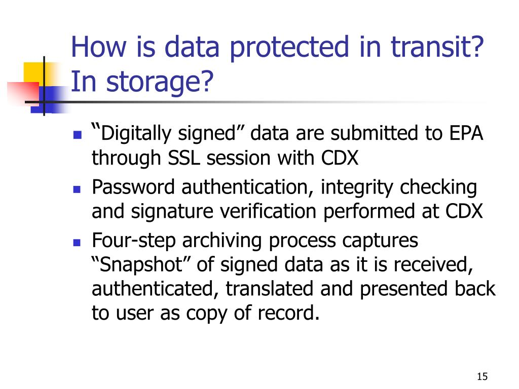 How is data protected in transit? In storage?