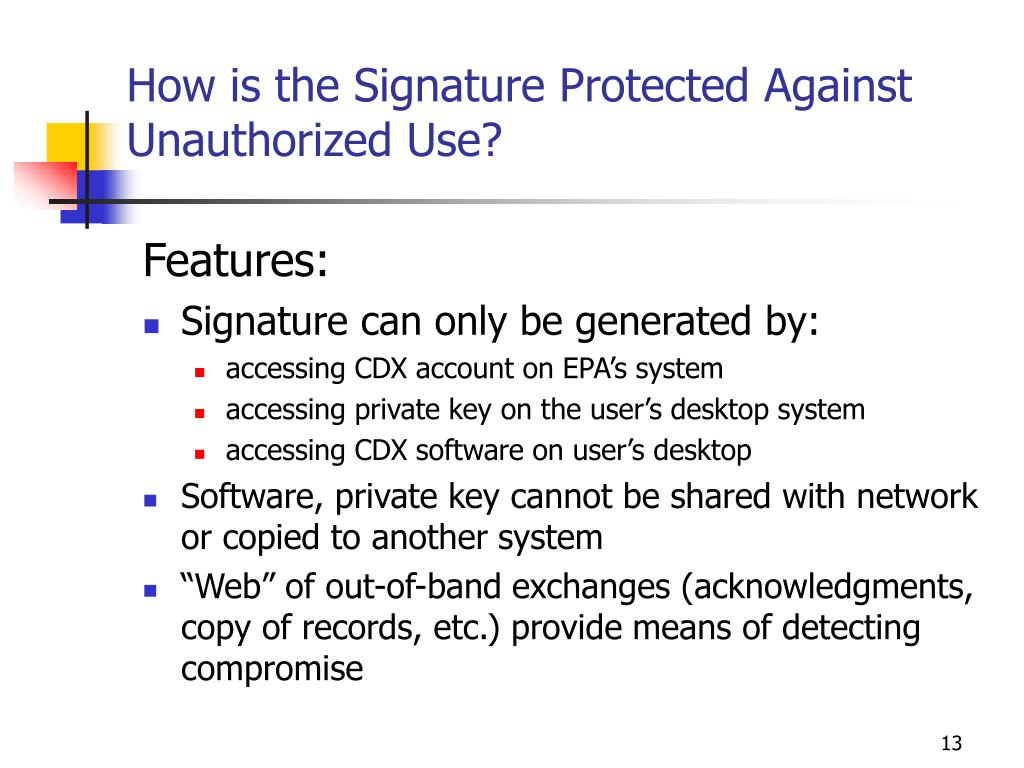 How is the Signature Protected Against Unauthorized Use?