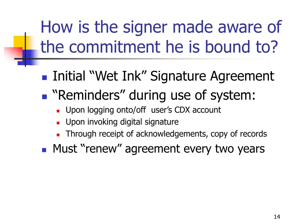 How is the signer made aware of the commitment he is bound to?