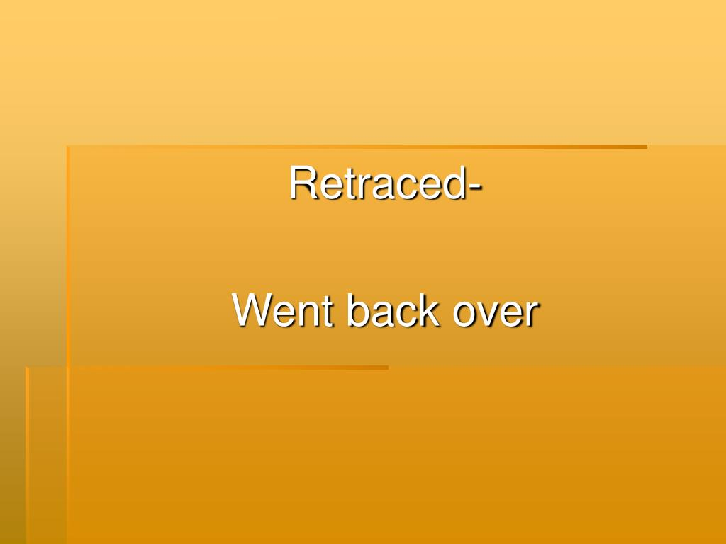Retraced-