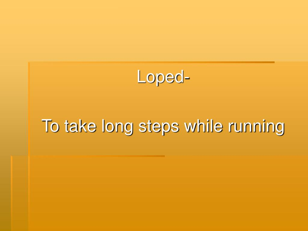 Loped-