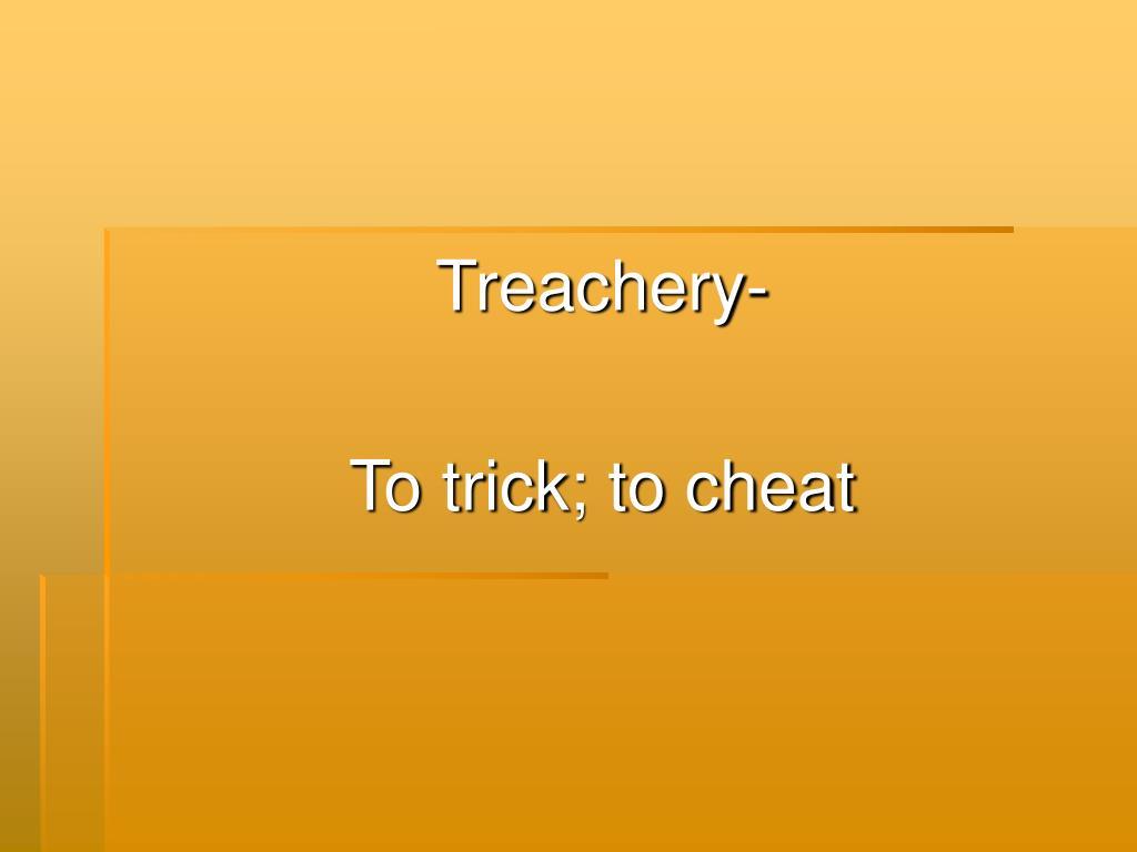 Treachery-