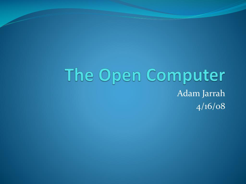 The Open Computer