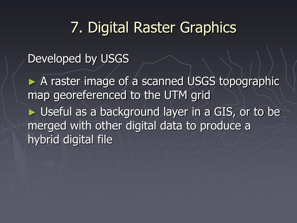 7. Digital Raster Graphics