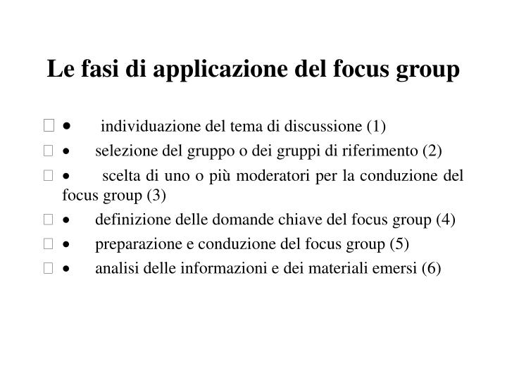 Le fasi di applicazione del focus group