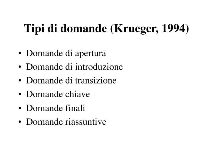Tipi di domande (Krueger, 1994)