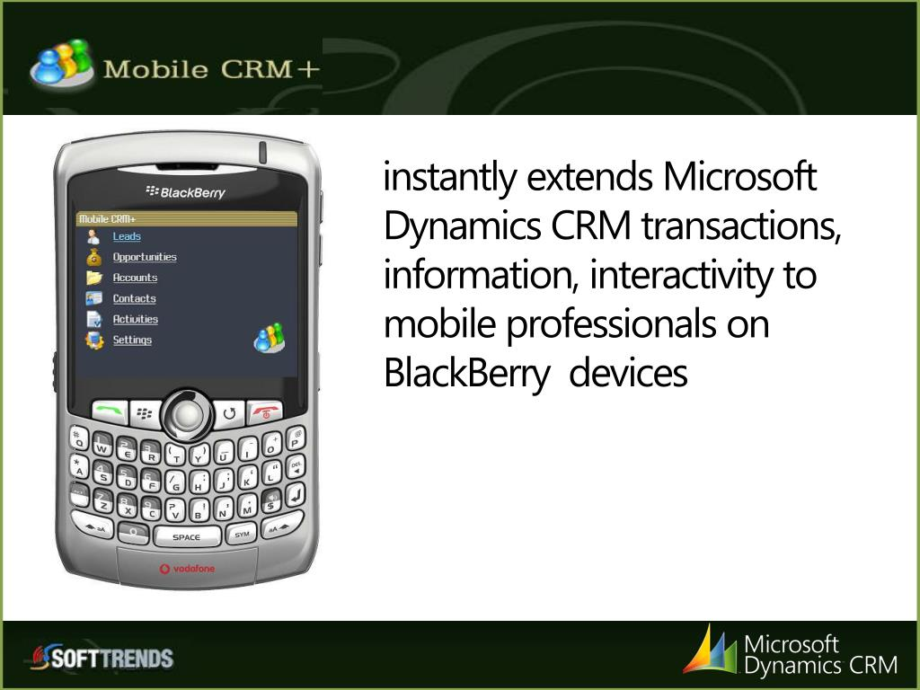 instantly extends Microsoft Dynamics CRM transactions, information, interactivity to mobile professionals on BlackBerry  devices