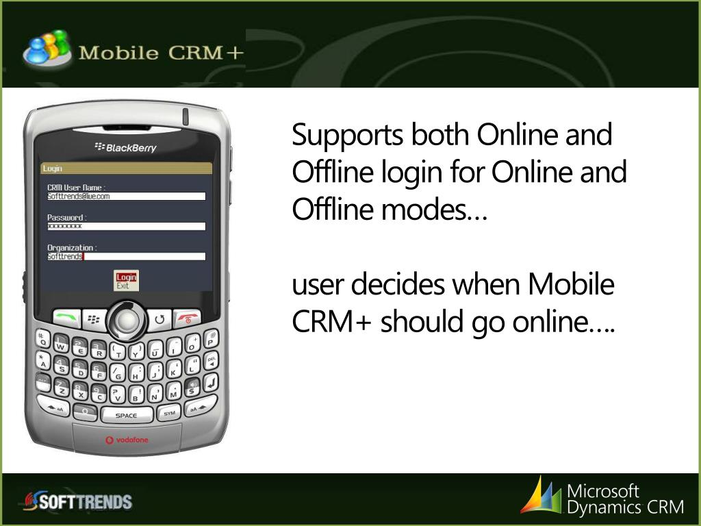 Supports both Online and Offline login for Online and Offline modes…