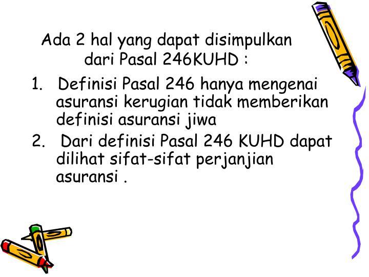 Ada 2 hal yang dapat disimpulkan dari Pasal 246KUHD :