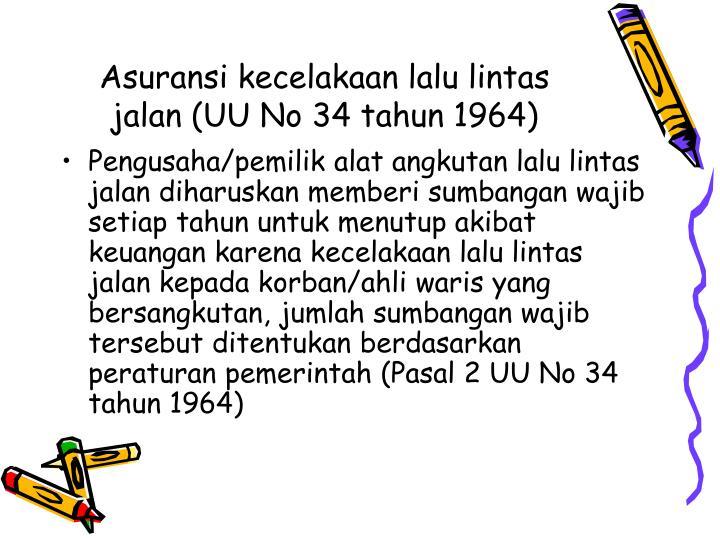 Asuransi kecelakaan lalu lintas jalan (UU No 34 tahun 1964)