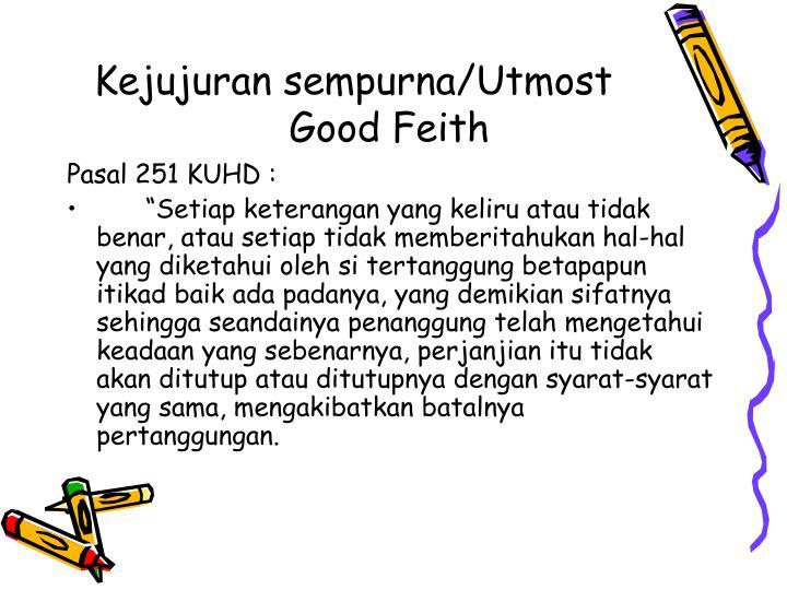 Kejujuran sempurna/Utmost Good Feith