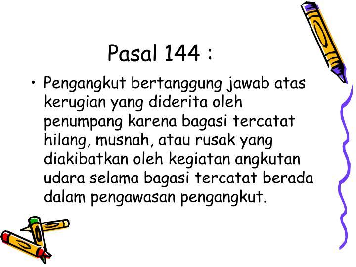 Pasal 144 :