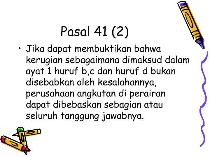 Pasal 41 (2)