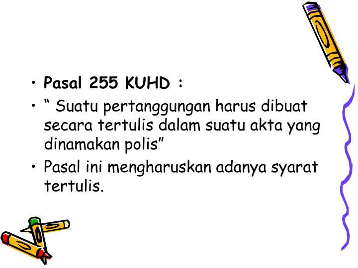 Pasal 255 KUHD :