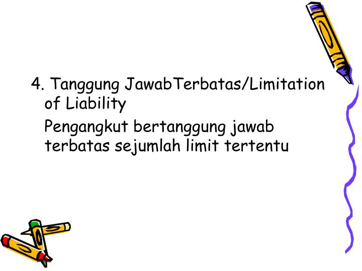 4. Tanggung JawabTerbatas/Limitation of Liability