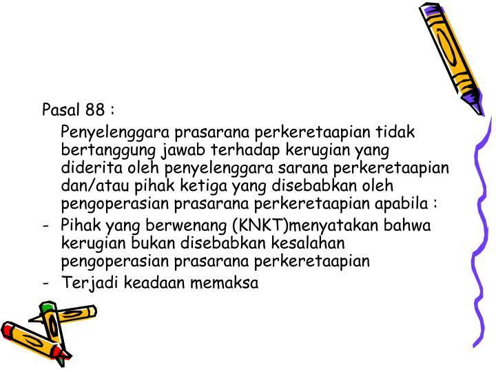 Pasal 88 :
