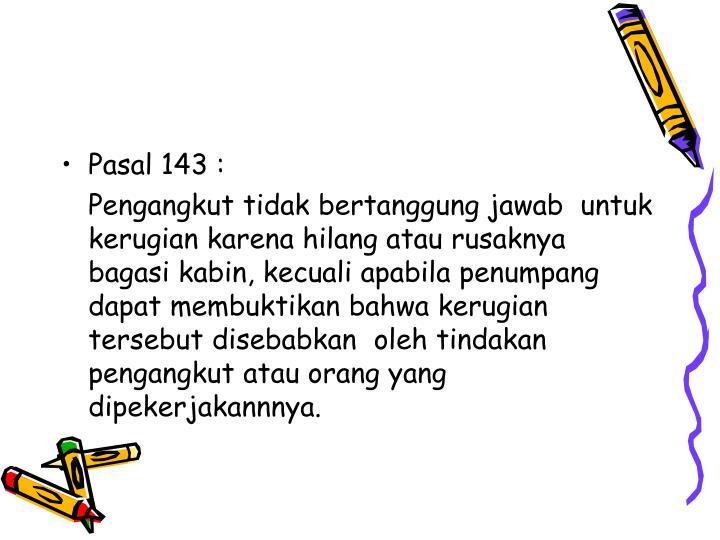 Pasal 143 :