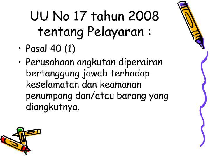 UU No 17 tahun 2008 tentang Pelayaran :