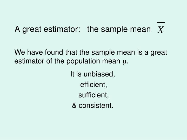 A great estimator:   the sample mean