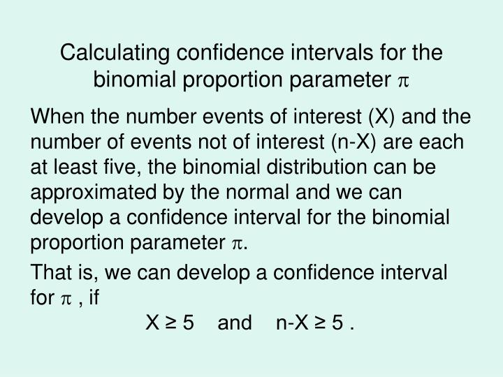 Calculating confidence intervals for the binomial proportion parameter