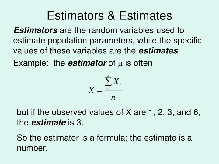 Estimators & Estimates
