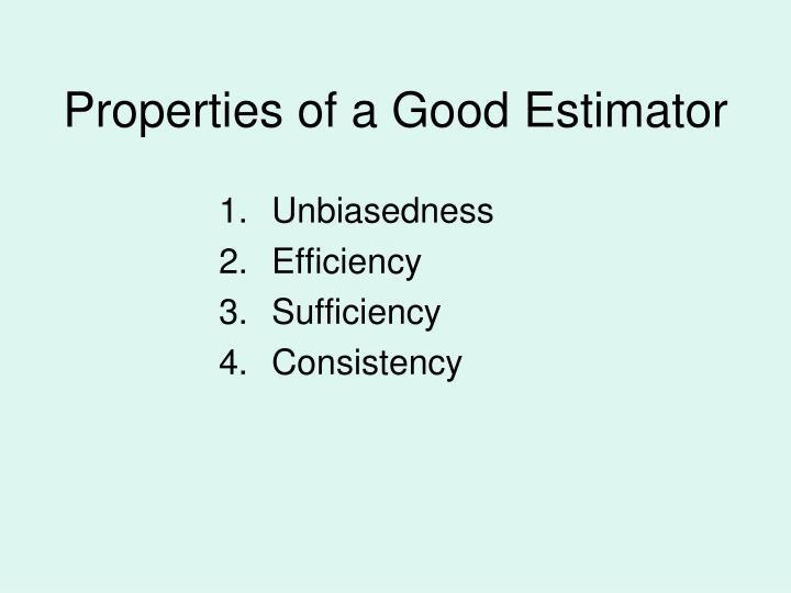 Properties of a Good Estimator