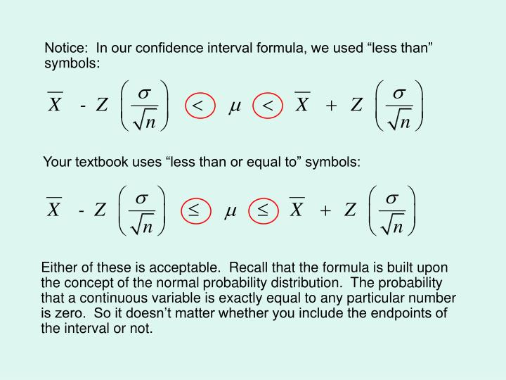 "Notice:  In our confidence interval formula, we used ""less than"" symbols:"