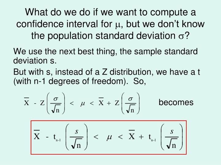 What do we do if we want to compute a confidence interval for