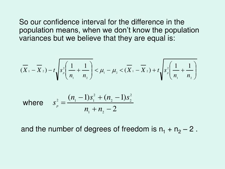 So our confidence interval for the difference in the population means, when we don't know the population variances but we believe that they are equal is: